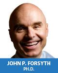 John P. Forsyth, Ph.D.