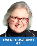 Eva de Gosztonyi, M.A.