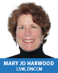 Mary Jo Harwood, MSW, LSW, DNCCM